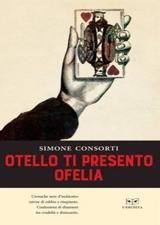 Otello ti presento Ofelia